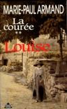 Marie-Paul Armand - La Courée N°  2 : Louise.