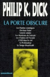La porte obscure / Philip K. Dick | Dick, Philip Kindred (1928-1982)
