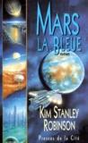 Trilogie de Mars. 3, Mars la bleue / Kim Stanley Robinson   ROBINSON, Kim Stanley. Auteur