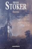 Bram Stoker - Oeuvres - Dracula ; Le Joyau des sept étoiles ; La Dame du linceul ; Le repaire du ver blanc ; Au-delà du Crépuscule ; L'invité de Dracula.