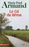 Marie-Paul Armand - Le cri du héron.