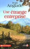Une étrange entreprise / Jean Anglade | Anglade, Jean (1915-2017)
