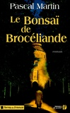 Pascal Martin - Le Bonsaï de Brocéliande.