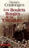 Georges Coulonges - Les Boulets rouges de la Commune.