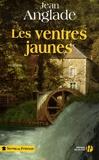 Les ventres jaunes / Jean Anglade | Anglade, Jean (1915-2017)