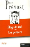 Daniel Prévost - Eloge du moi et autres pensées.