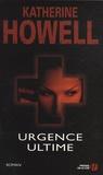 Katherine Howell - Urgence ultime.