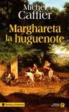 Michel Caffier - Marghareta la huguenote.