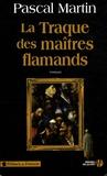 Pascal Martin - La traque des maîtres flamands.