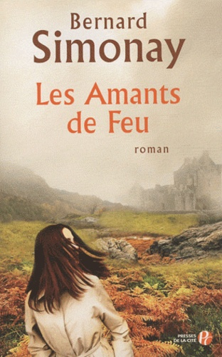 Les Amants de feu / Bernard Simonay | SIMONAY, Bernard. Auteur