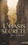 Paul Sussman - L'oasis secrète.