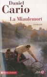 La Miaulemort / Daniel Cario | Cario, Daniel (1948-....)