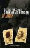 Elise Fischer et Geneviève Senger - Les larmes et l'espoir 1938-1945.