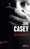 Ceux qui restent / Jane Casey   Casey, Jane