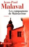 Jean-Paul Malaval - Les compagnons de Maletaverne.
