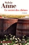 Sylvie Anne - Le secret des chênes.