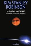 Kim Stanley Robinson - La trilogie martienne - Mars la Rouge, Mars la Verte, Mars la Bleue.