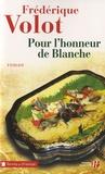 Pour l'honneur de Blanche / Frédérique Volot | Volot, Frédérique (1966-....)