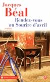 Jacques Béal - Rendez-vous au sourire d'avril.