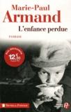 Marie-Paul Armand - L'enfance perdue.