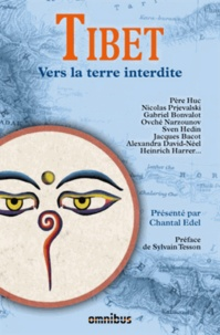 Chantal Edel - Tibet - Vers la terre interdite.