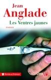 Jean Anglade - Les ventres jaunes.