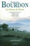 Françoise Bourdon - Les Dames de Meuse - Les Tisserands de la Licorne ; La Forge au Loup ; Le Bois de lune ; Le Maître Ardoisier.