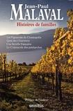 Jean-Paul Malaval - Histoires de famille - Les vignerons de Chantegrêle ; Quai des Chartrons ; Une famille française ; Le crépuscule des patriarches.