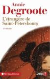Annie Degroote - L'étrangère de Saint-Pétersbourg.