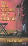 Vieux, râleur et suicidaire : la vie selon Ove / Fredrik Backman | Backman, Fredrik (1981-....)