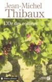Jean-Michel Thibaux - L'or des collines.