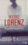 Wiebke Lorenz - Répulsion meurtrière.