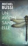 [Un ]avion sans elle : roman   Bussi, Michel (1965-....). Auteur