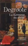 Annie Degroote - La kermesse du diable - Suivi d'une nouvelle inédite, Le clavecin.