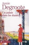 Annie Degroote - Un palais dans les dunes.