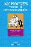 Sylvie Rozé - 1 600 proverbes pour briller et s'amuser en société.