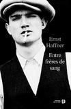 Ernst Haffner et Corinna Gepner - Entre frères de sang.