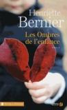 Henriette Bernier - Les ombres de l'enfance.