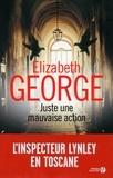 Elizabeth George - Juste une mauvaise action.