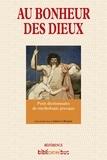 Annie Collognat - Au bonheur des dieux - Petit dictionnaire de mythologie grecque.