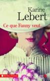 Karine Lebert - Ce que Fanny veut....
