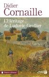 Didier Cornaille - L'héritage de Ludovic Grollier.