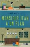 Monsieur Jean a un plan / Thomas Montasser | Montasser, Thomas