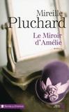 Le miroir d'Amélie / Mireille Pluchard | Pluchard, Mireille