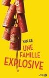 Une famille explosive / Yan Ge | Yan, Ge (1984-....)