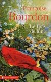 Françoise Bourdon - Le Bois de lune.