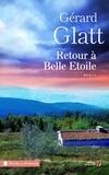 Gérard Glatt - Retour à Belle Etoile.
