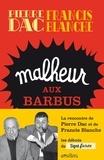 Pierre Dac et Francis Blanche - Malheur aux barbus - Feuilleton loufoque diffusé sur le Poste Parisien du 15 octobre 1951 au 28 Juin 1952.