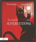 Edouard Brasey et Stéphanie Brasey - Le grand livre des superstitions.