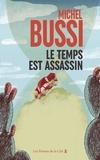 Le Temps est assassin / Michel Bussi   Bussi, Michel (1965-....)